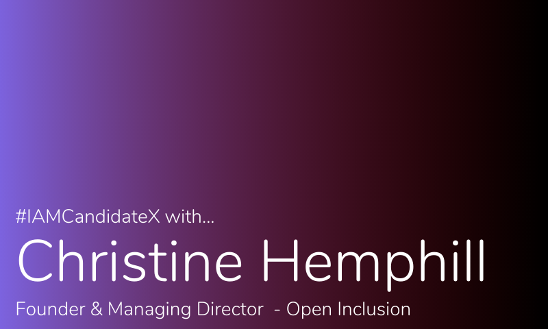 #IAMCandidateX with Christine Hemphill – Open Inclusion